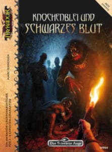 Knochenblei und schwarzes Blut DSA Abenteuer M11