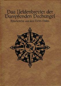 Das Heldenbrevier der Dampfenden Dschungel DSA Roman