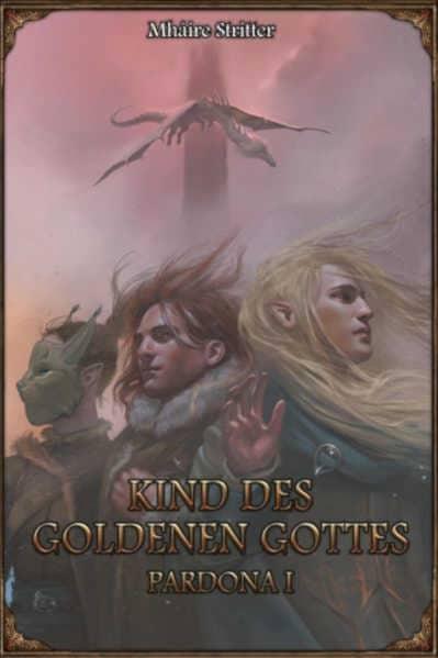 Kind des Goldenen Gottes - Pardona-Trilogie I Mhaire Stritter DSA-Roman